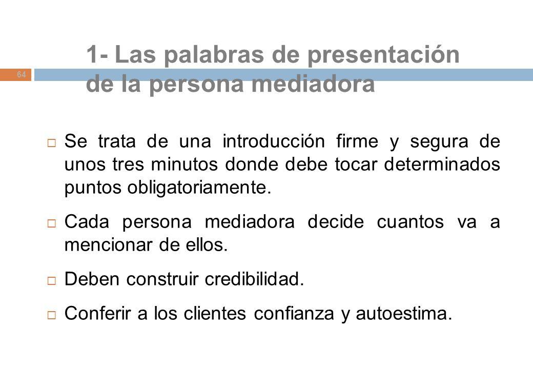 1- Las palabras de presentación de la persona mediadora