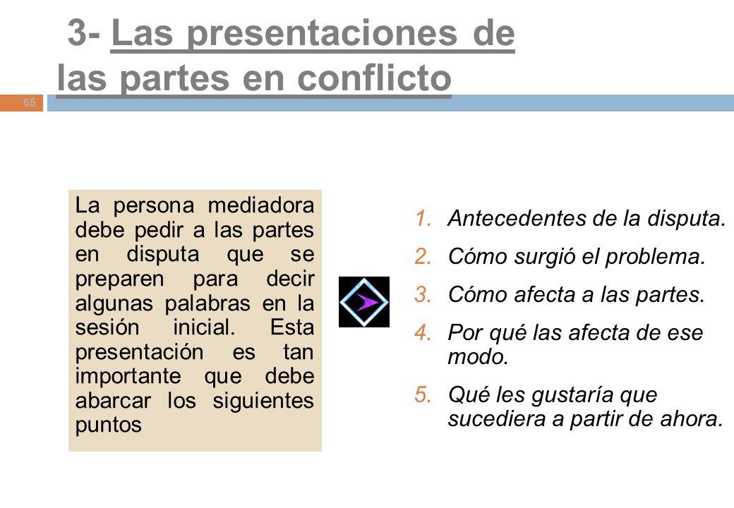3- Las presentaciones de las partes en conflicto