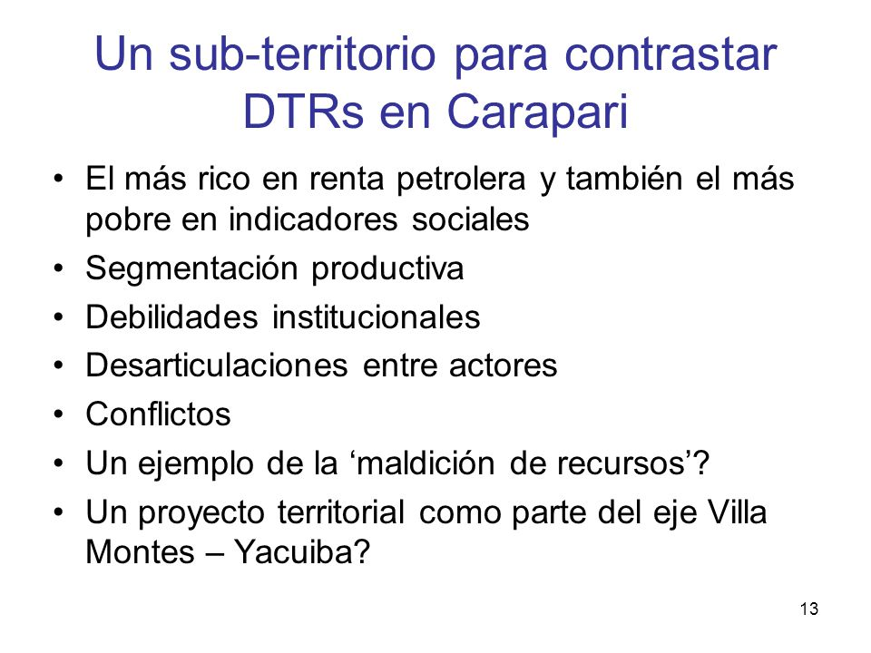 Un sub-territorio para contrastar DTRs en Carapari