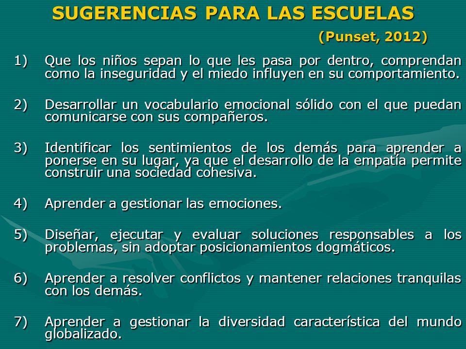 SUGERENCIAS PARA LAS ESCUELAS (Punset, 2012)
