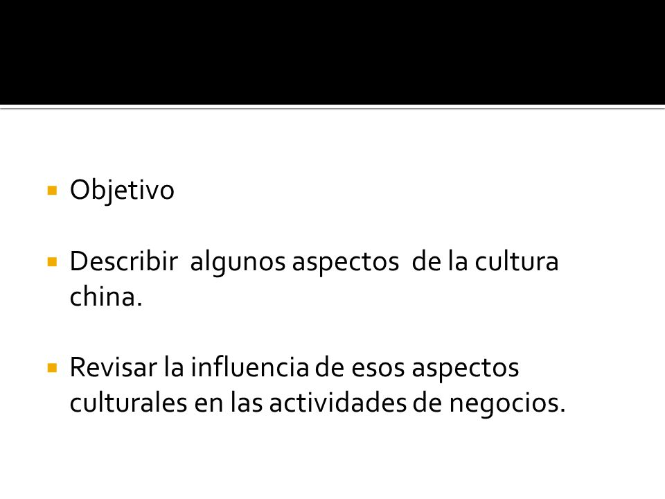 O Objetivo Describir algunos aspectos de la cultura china.