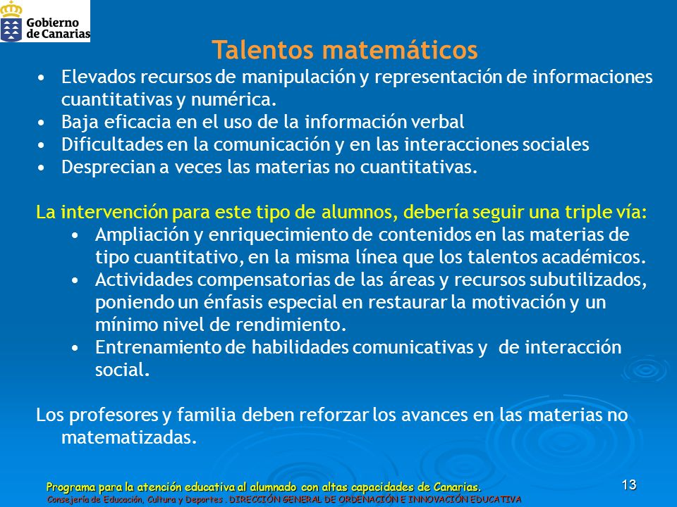 Talentos matemáticos Elevados recursos de manipulación y representación de informaciones cuantitativas y numérica.