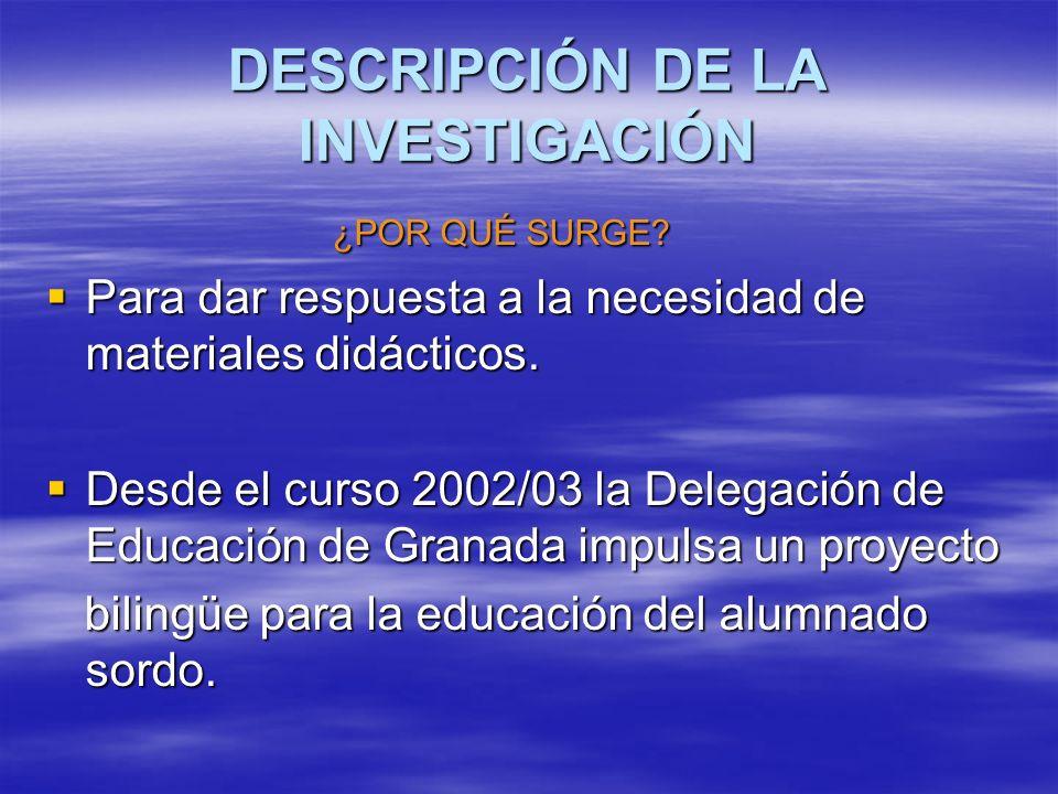DESCRIPCIÓN DE LA INVESTIGACIÓN