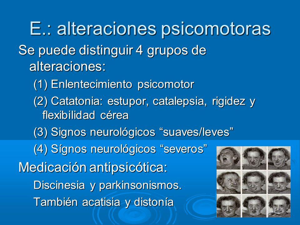 E.: alteraciones psicomotoras