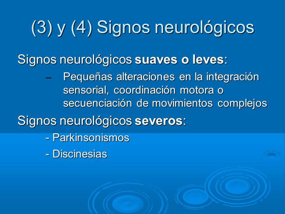 (3) y (4) Signos neurológicos