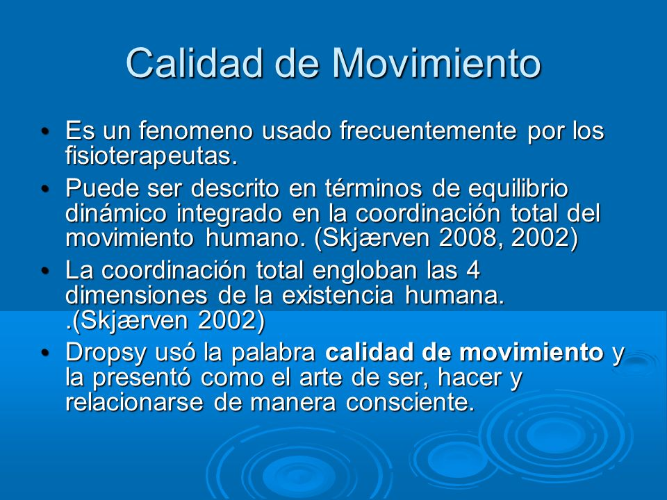Calidad de Movimiento Es un fenomeno usado frecuentemente por los fisioterapeutas.