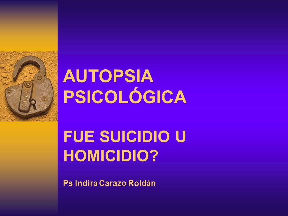 FUE SUICIDIO U HOMICIDIO Ps Indira Carazo Roldán