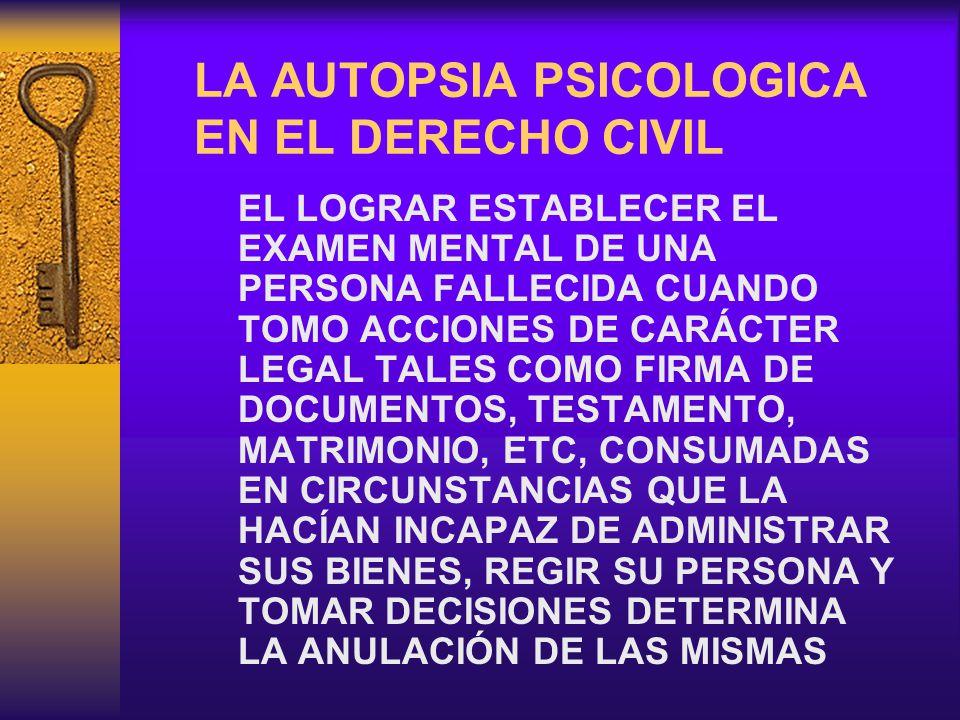 LA AUTOPSIA PSICOLOGICA EN EL DERECHO CIVIL