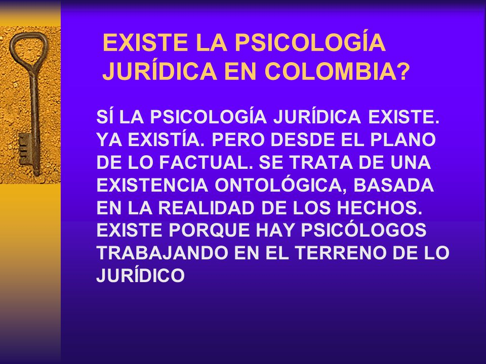 EXISTE LA PSICOLOGÍA JURÍDICA EN COLOMBIA