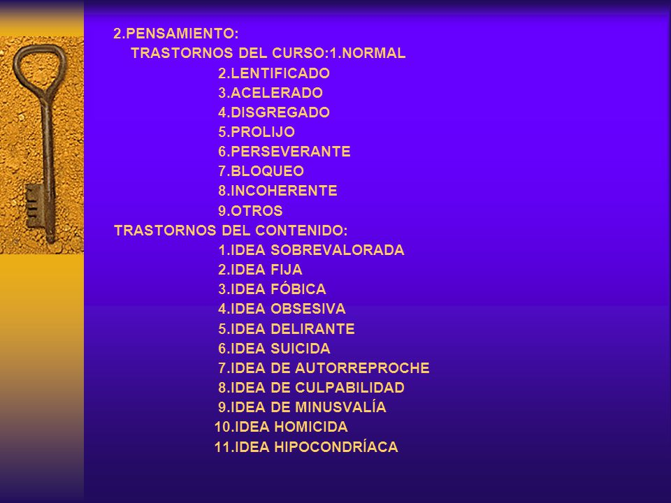2.PENSAMIENTO: TRASTORNOS DEL CURSO:1.NORMAL. 2.LENTIFICADO. 3.ACELERADO. 4.DISGREGADO. 5.PROLIJO.