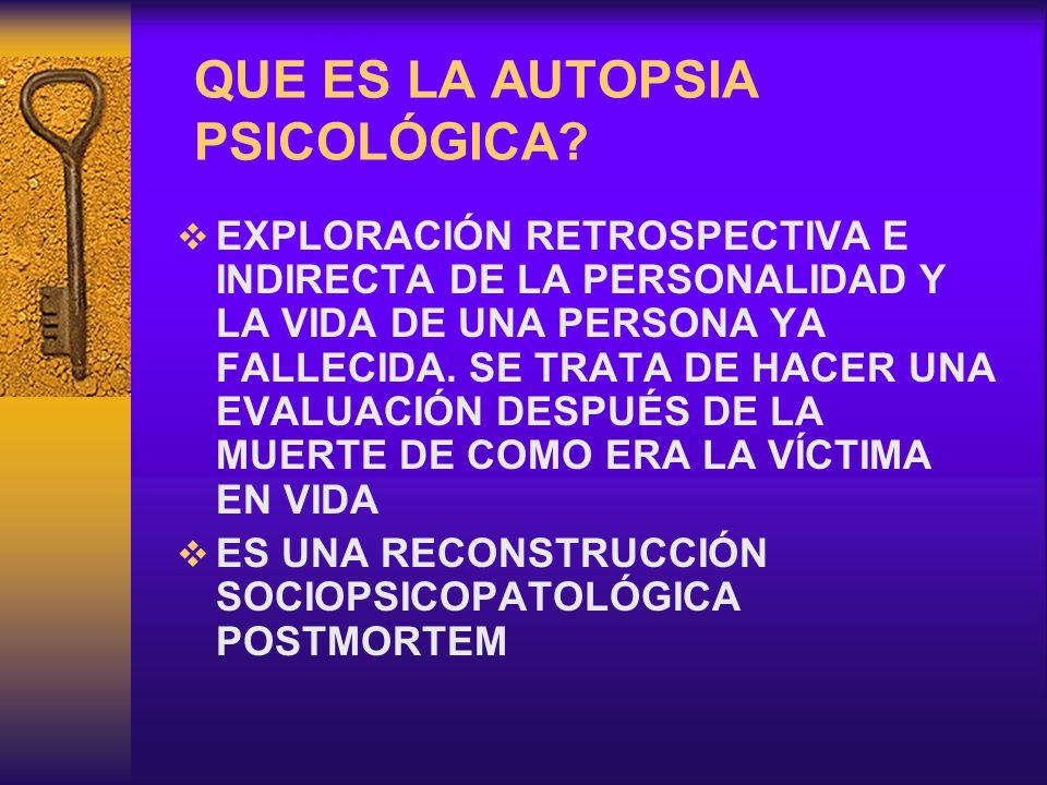 QUE ES LA AUTOPSIA PSICOLÓGICA