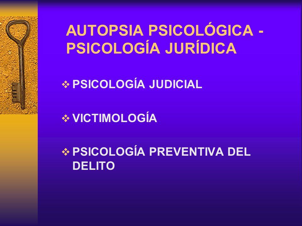 AUTOPSIA PSICOLÓGICA - PSICOLOGÍA JURÍDICA