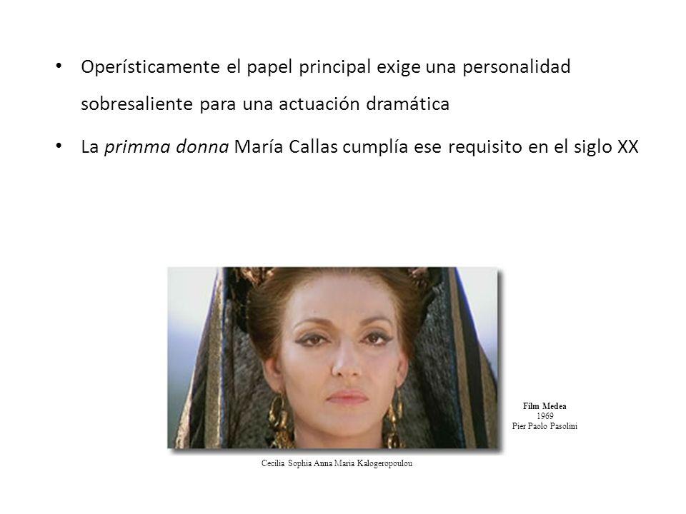 La primma donna María Callas cumplía ese requisito en el siglo XX