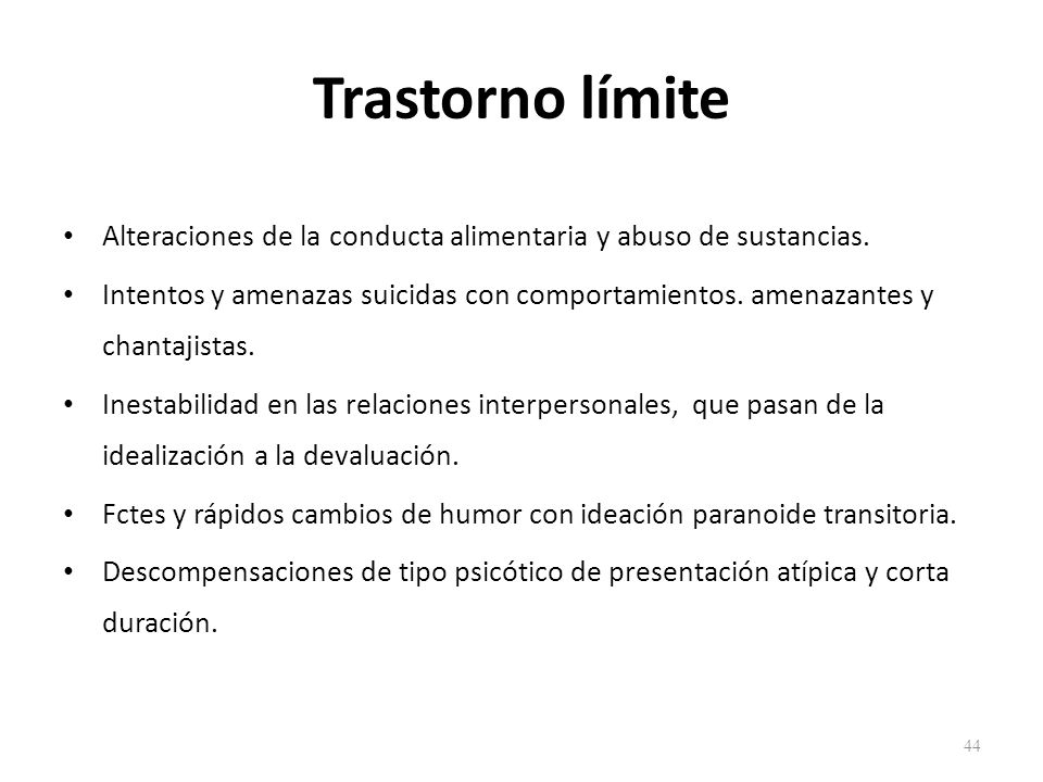 Trastorno límite Alteraciones de la conducta alimentaria y abuso de sustancias.