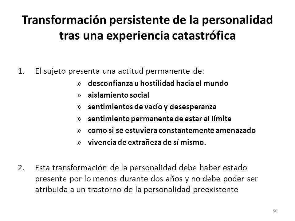Transformación persistente de la personalidad tras una experiencia catastrófica
