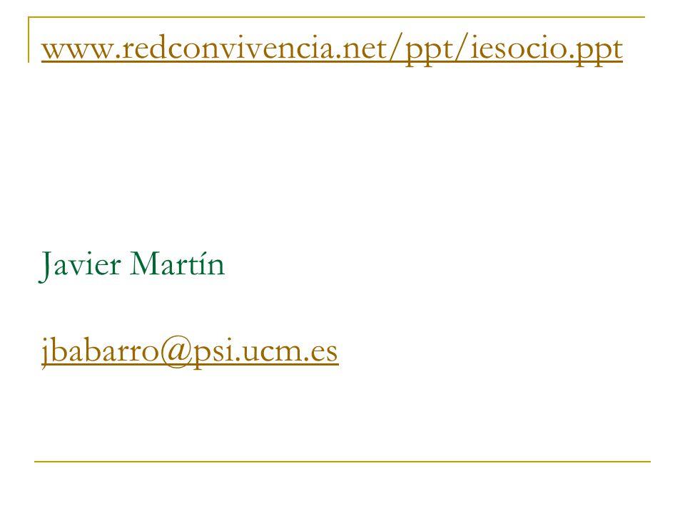 www. redconvivencia. net/ppt/iesocio. ppt Javier Martín jbabarro@psi