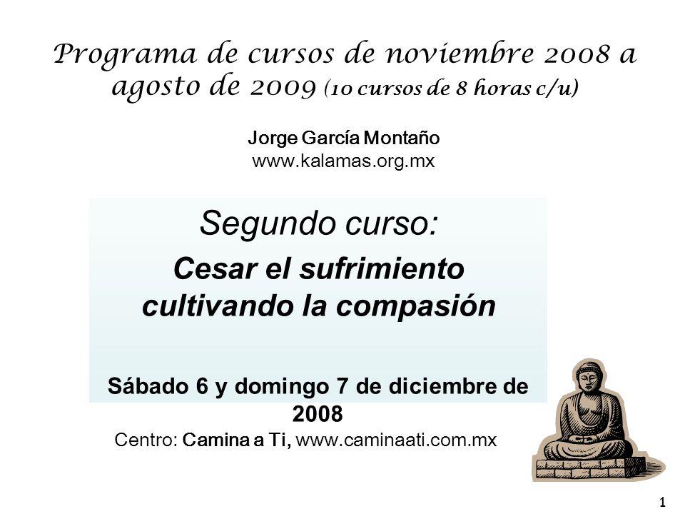 Segundo curso: Cesar el sufrimiento cultivando la compasión