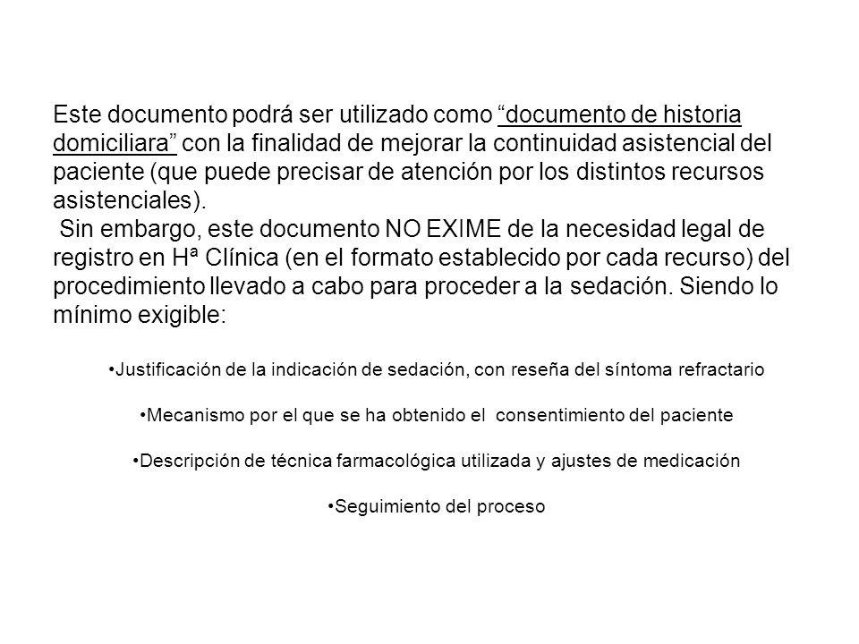 Este documento podrá ser utilizado como documento de historia domiciliara con la finalidad de mejorar la continuidad asistencial del paciente (que puede precisar de atención por los distintos recursos asistenciales).