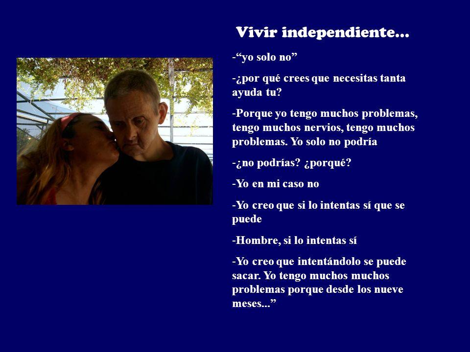 Vivir independiente... yo solo no