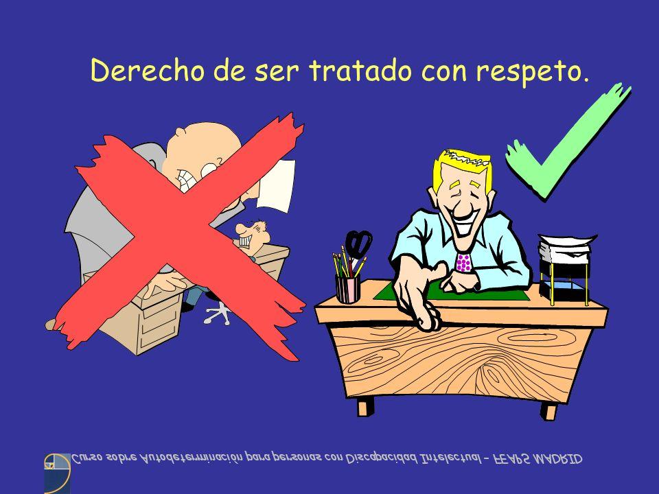 Derecho de ser tratado con respeto.
