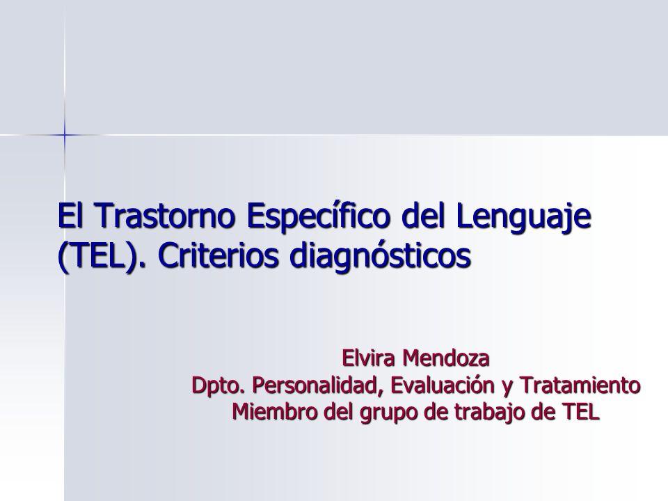 El Trastorno Específico del Lenguaje (TEL). Criterios diagnósticos