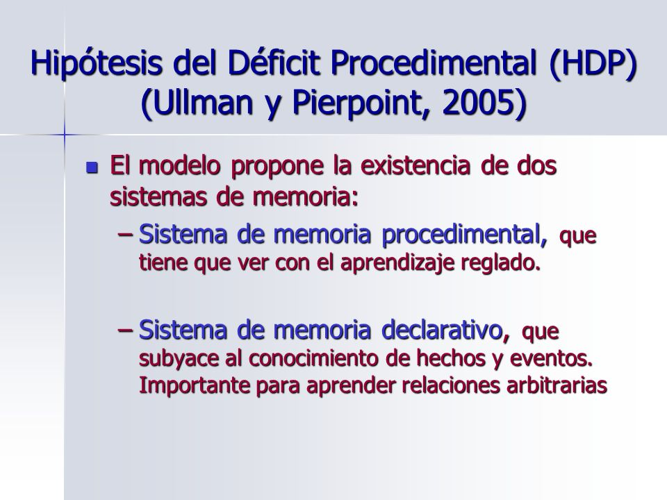 Hipótesis del Déficit Procedimental (HDP) (Ullman y Pierpoint, 2005)
