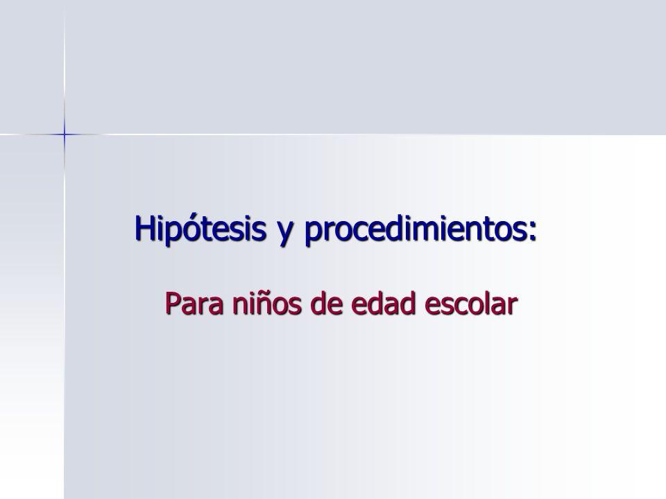 Hipótesis y procedimientos: