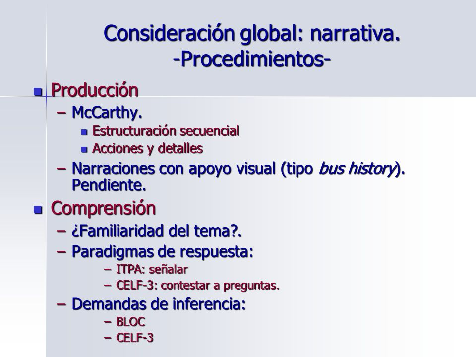Consideración global: narrativa. -Procedimientos-