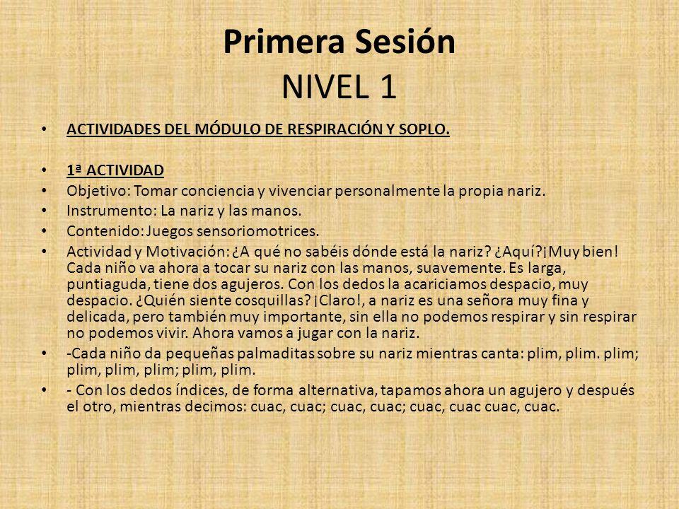 Primera Sesión NIVEL 1 ACTIVIDADES DEL MÓDULO DE RESPIRACIÓN Y SOPLO.