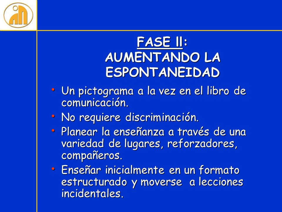FASE ll: AUMENTANDO LA ESPONTANEIDAD