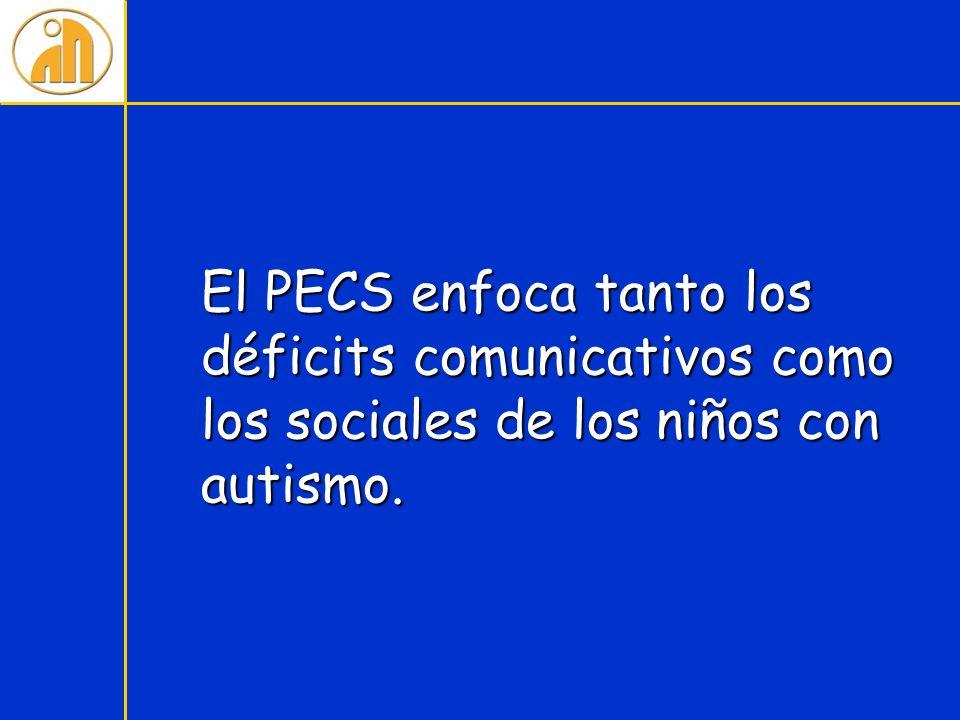 El PECS enfoca tanto los déficits comunicativos como los sociales de los niños con autismo.