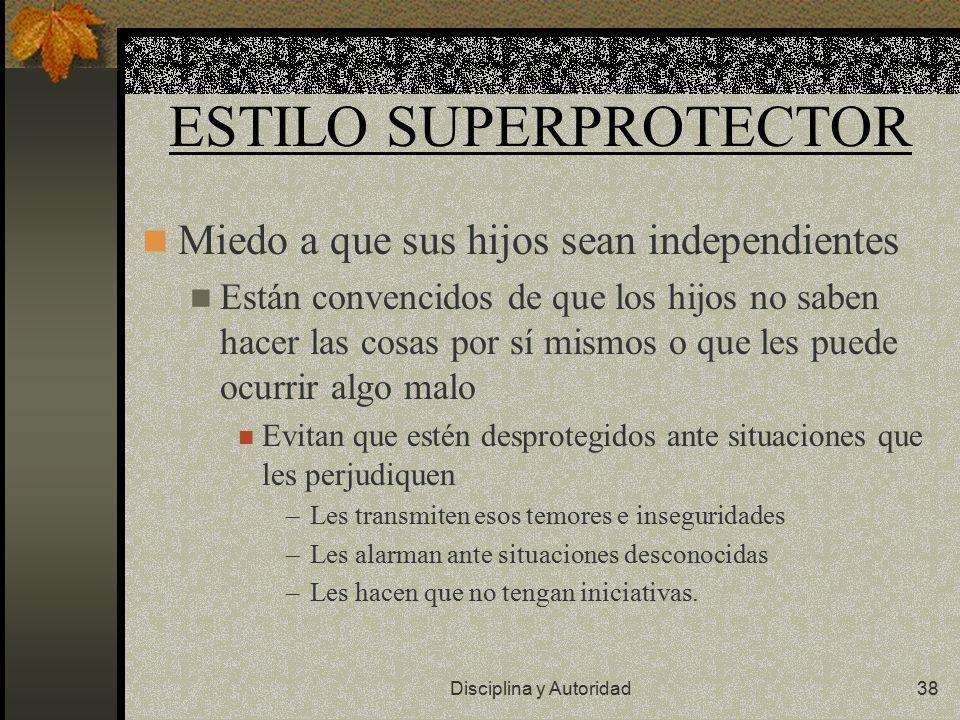 ESTILO SUPERPROTECTOR