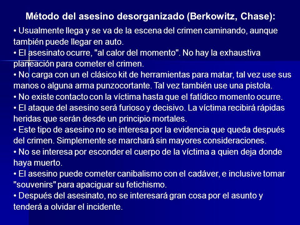 Método del asesino desorganizado (Berkowitz, Chase):
