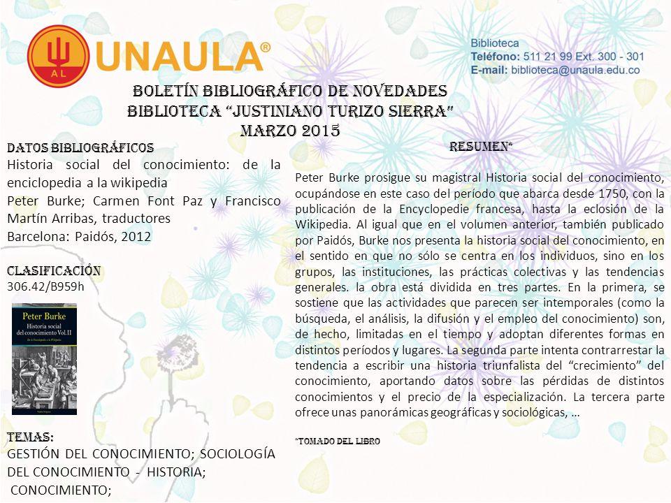 Boletín bibliográfico de novedades biblioteca JUSTINIANO TURIZO SIERRA MARZO 2015