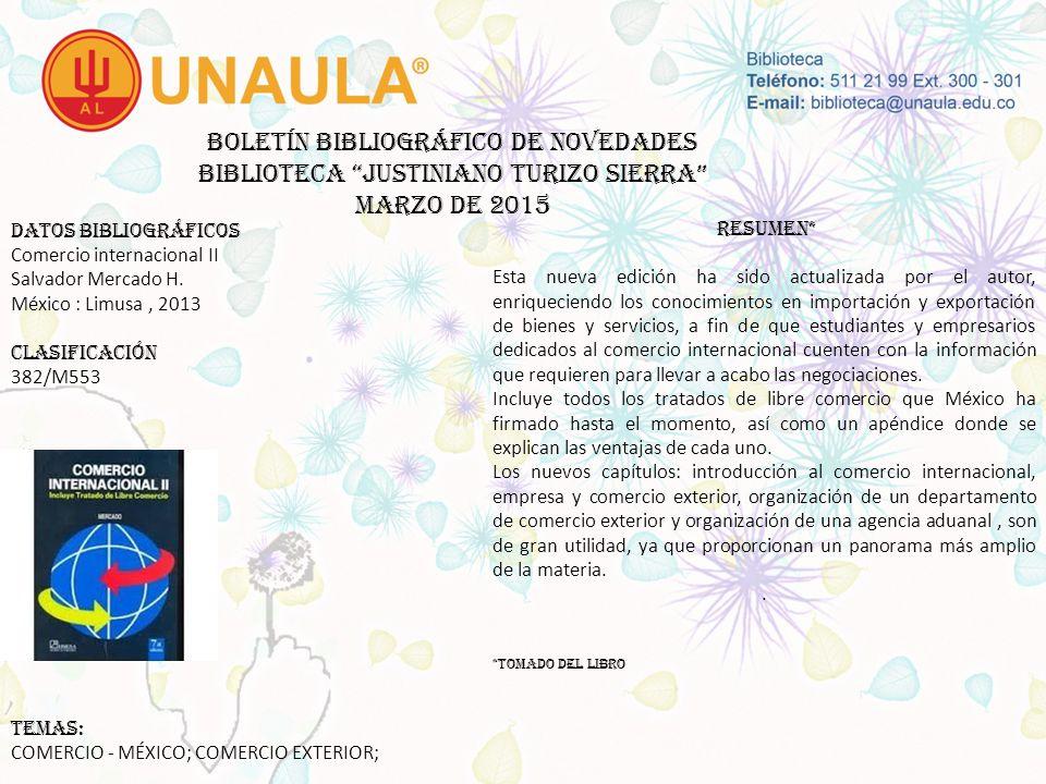 Boletín bibliográfico de novedades biblioteca JUSTINIANO TURIZO SIERRA MARZO DE 2015