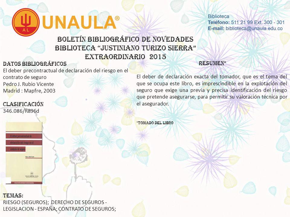 Boletín bibliográfico de novedades biblioteca JUSTINIANO TURIZO SIERRA EXTRAORDINARIO 2015