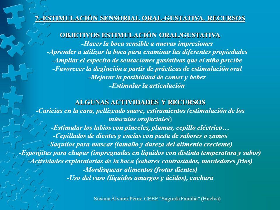 7.-ESTIMULACIÓN SENSORIAL ORAL-GUSTATIVA. RECURSOS