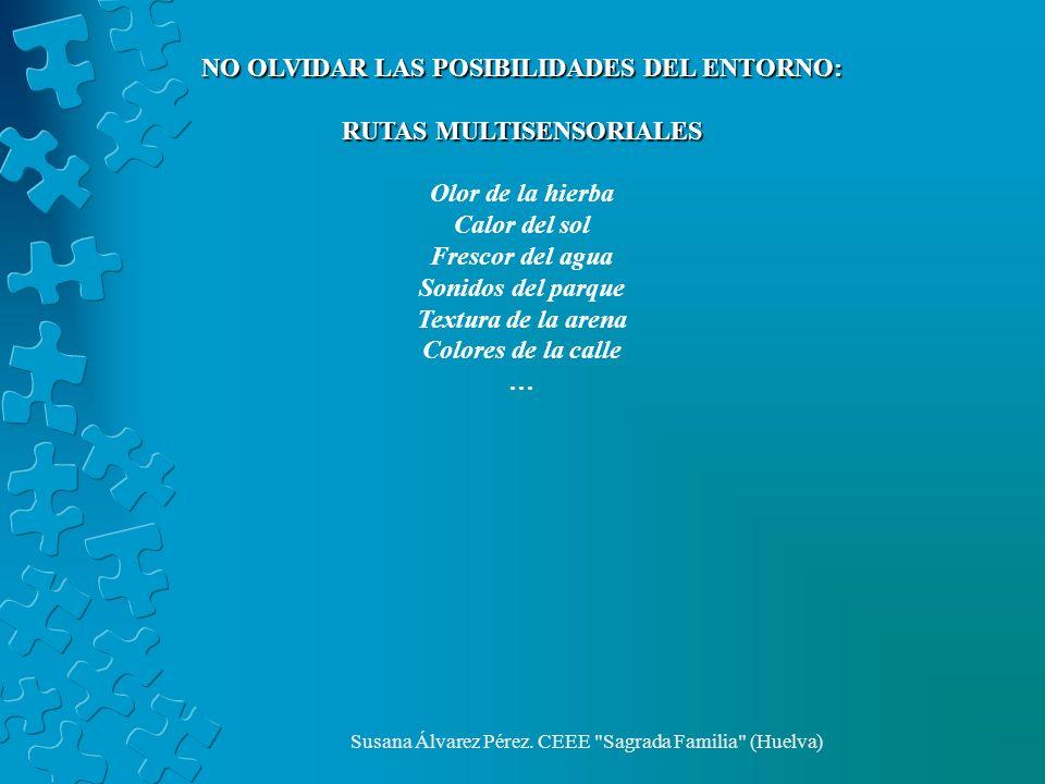 NO OLVIDAR LAS POSIBILIDADES DEL ENTORNO: RUTAS MULTISENSORIALES