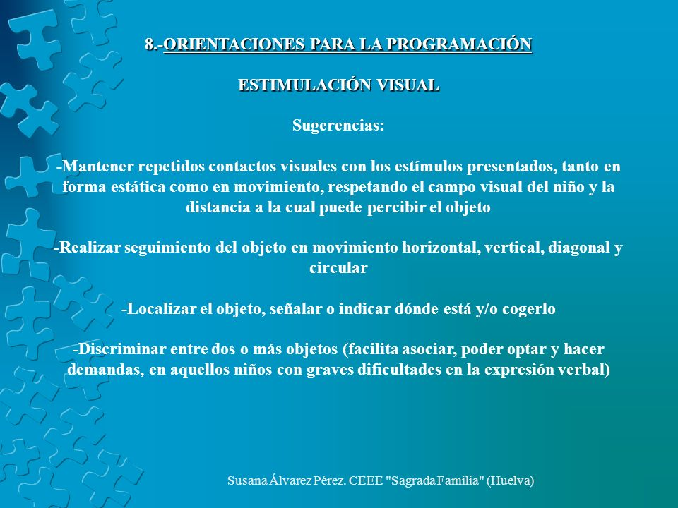 8.-ORIENTACIONES PARA LA PROGRAMACIÓN ESTIMULACIÓN VISUAL Sugerencias: