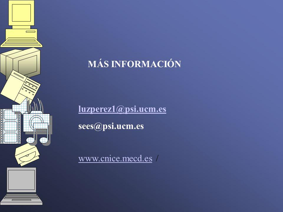 MÁS INFORMACIÓN luzperez1@psi.ucm.es sees@psi.ucm.es www.cnice.mecd.es /