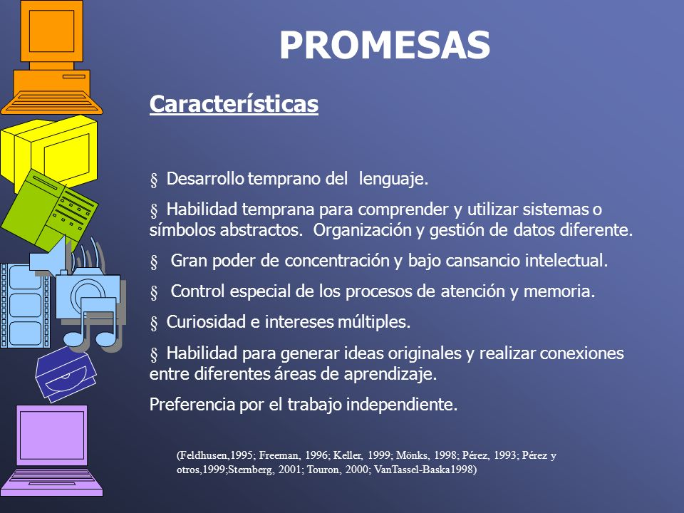 PROMESAS Características § Desarrollo temprano del lenguaje.