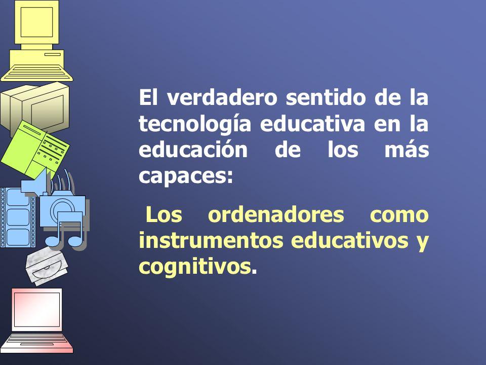 El verdadero sentido de la tecnología educativa en la educación de los más capaces: