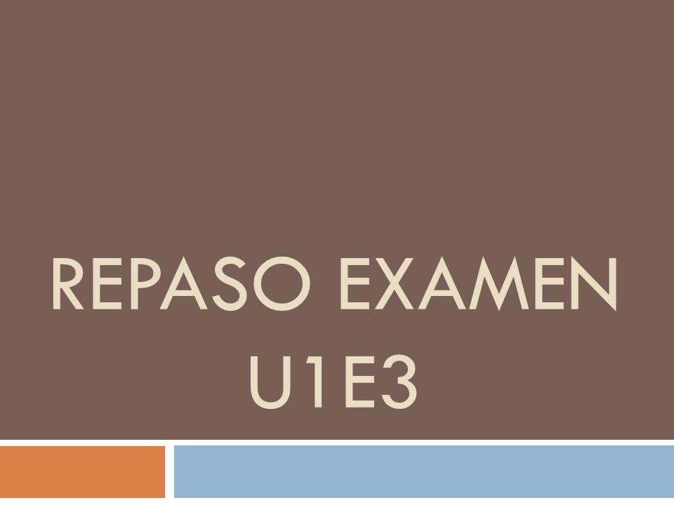 Repaso Examen U1E3