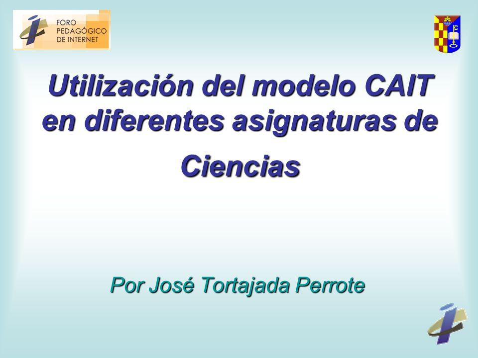Utilización del modelo CAIT en diferentes asignaturas de Ciencias