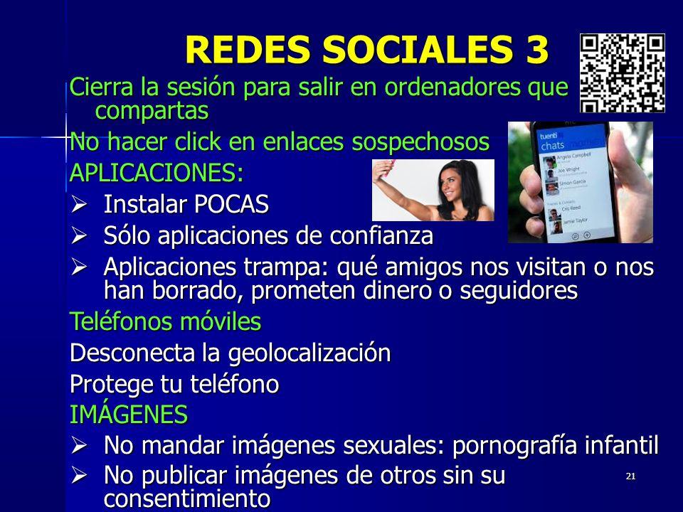 REDES SOCIALES 3 Cierra la sesión para salir en ordenadores que compartas. No hacer click en enlaces sospechosos.