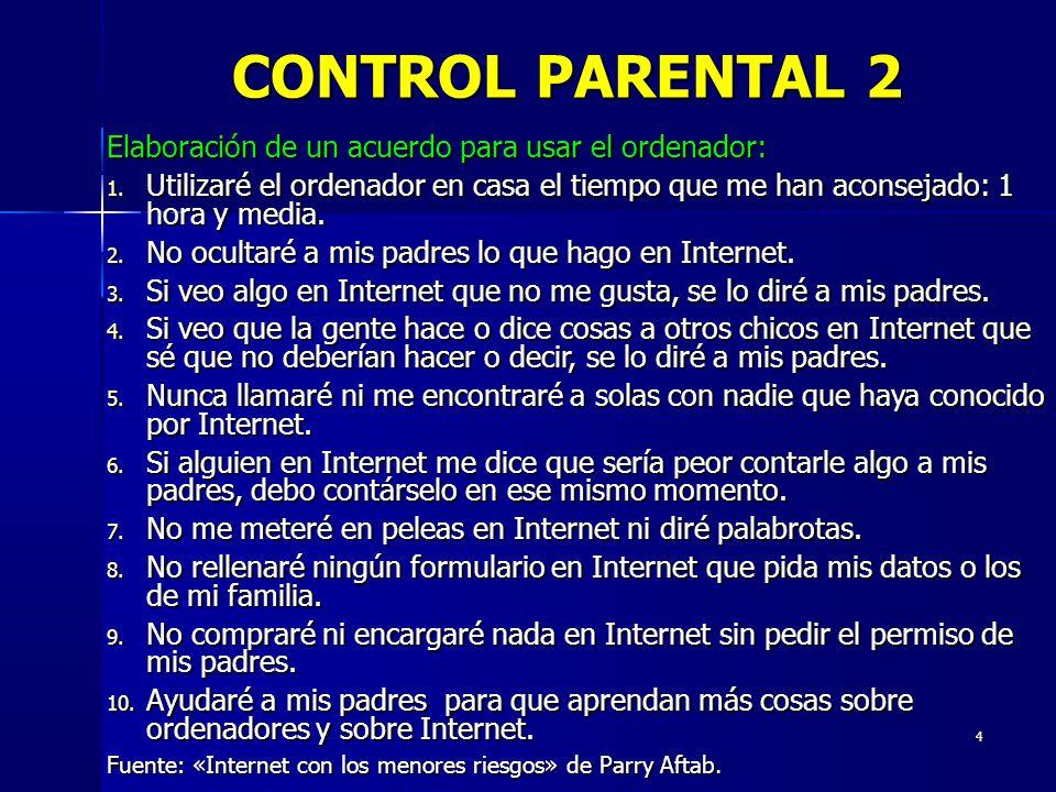 CONTROL PARENTAL 2 Elaboración de un acuerdo para usar el ordenador: