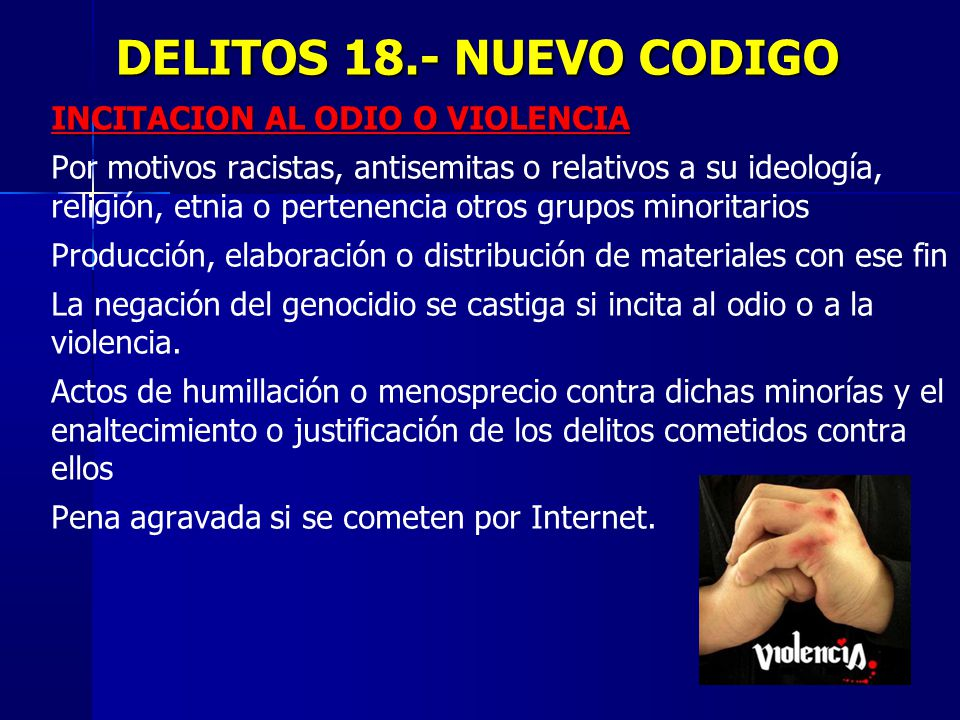 DELITOS 18.- NUEVO CODIGO INCITACION AL ODIO O VIOLENCIA