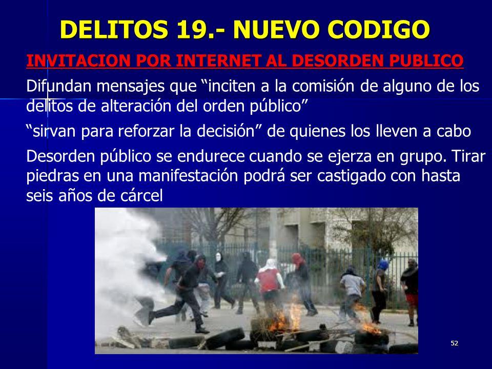 DELITOS 19.- NUEVO CODIGO INVITACION POR INTERNET AL DESORDEN PUBLICO