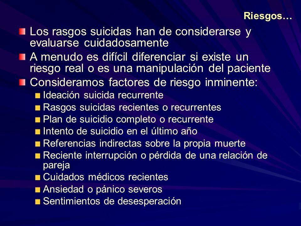 Los rasgos suicidas han de considerarse y evaluarse cuidadosamente