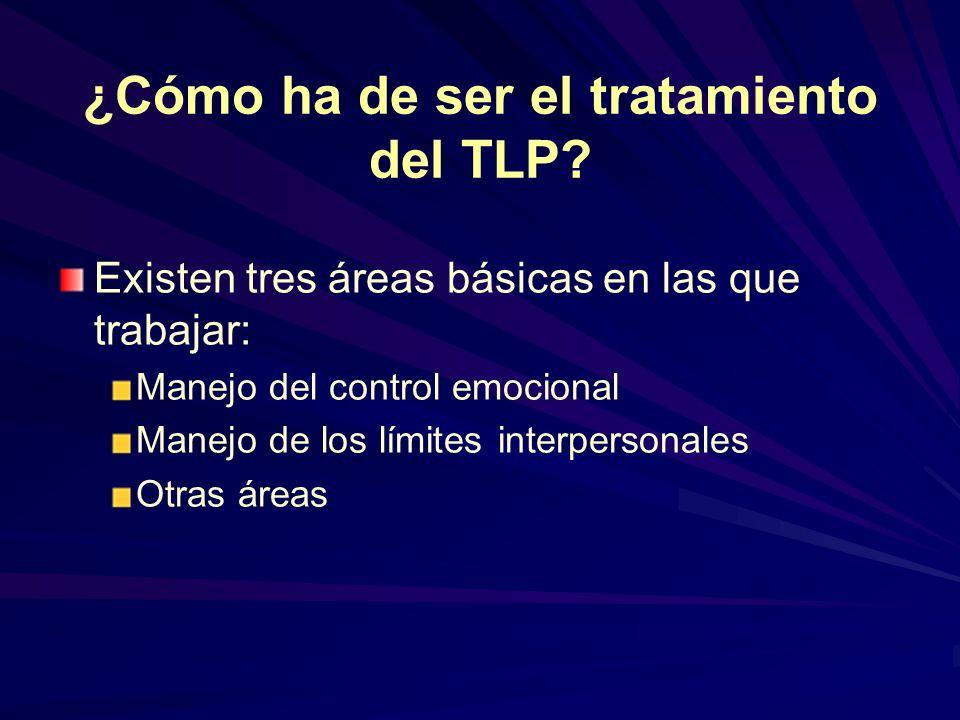 ¿Cómo ha de ser el tratamiento del TLP